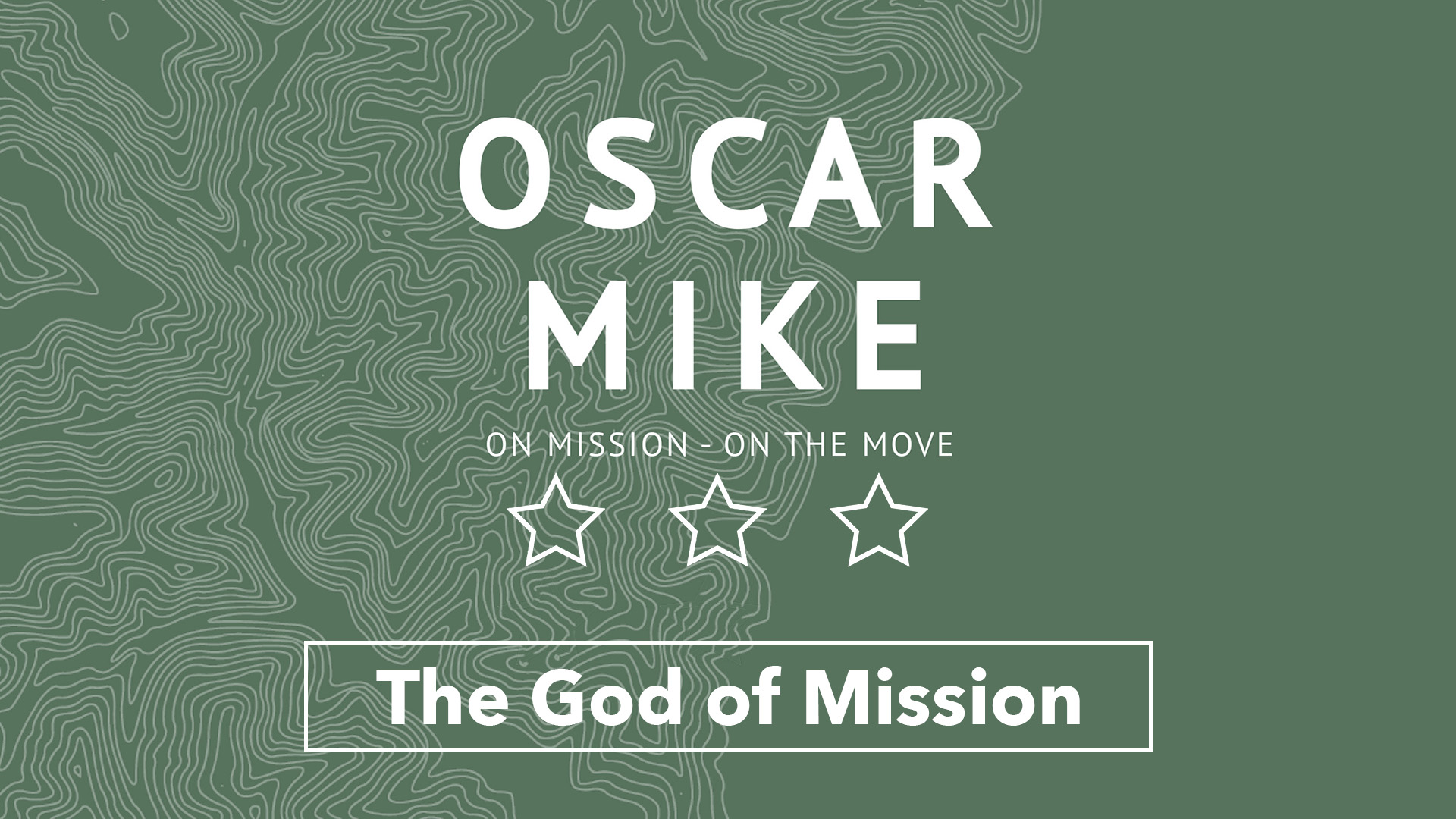 Oscar Mike - The God of Mission