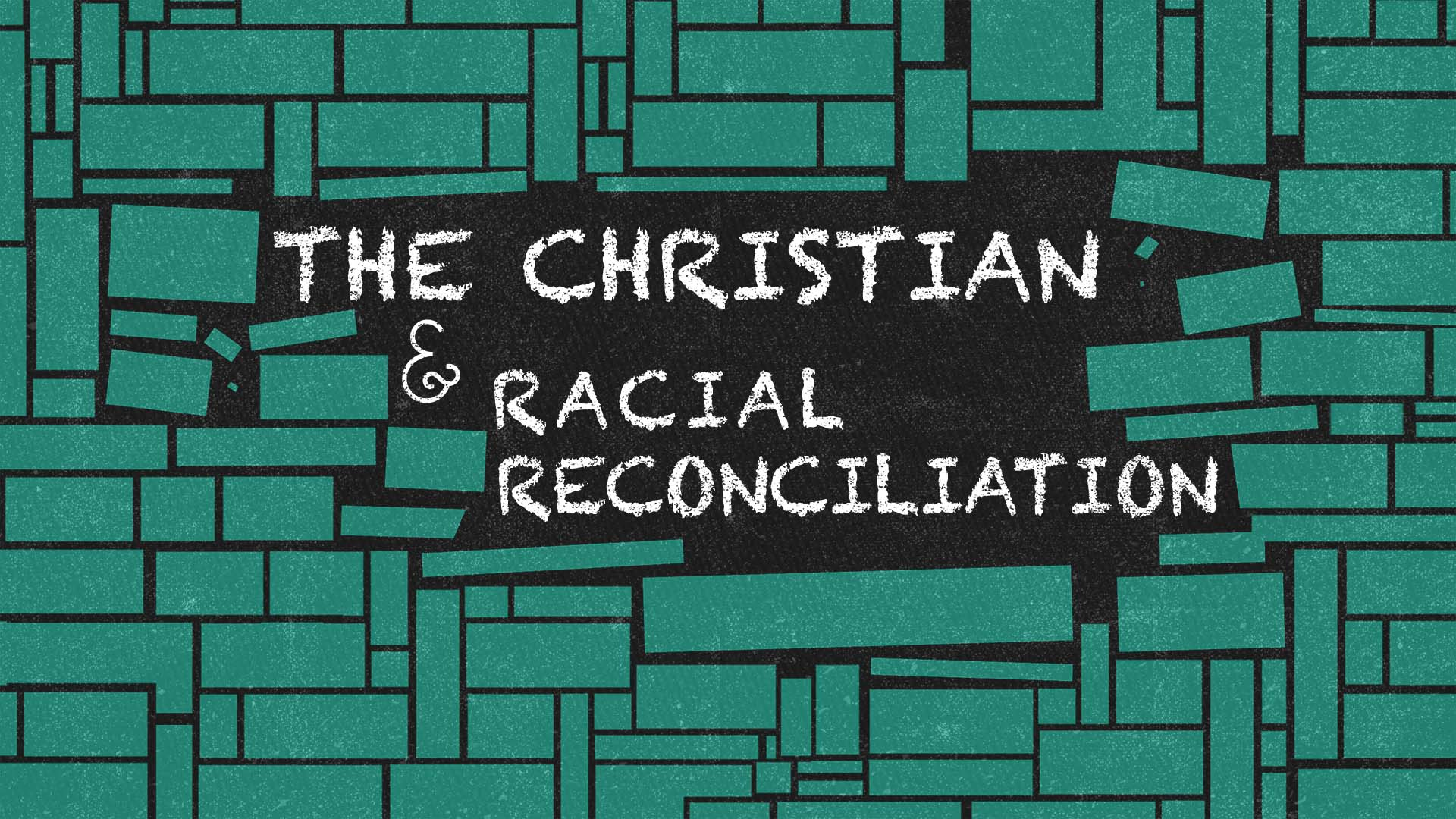The Christian and Racial Reconciliation