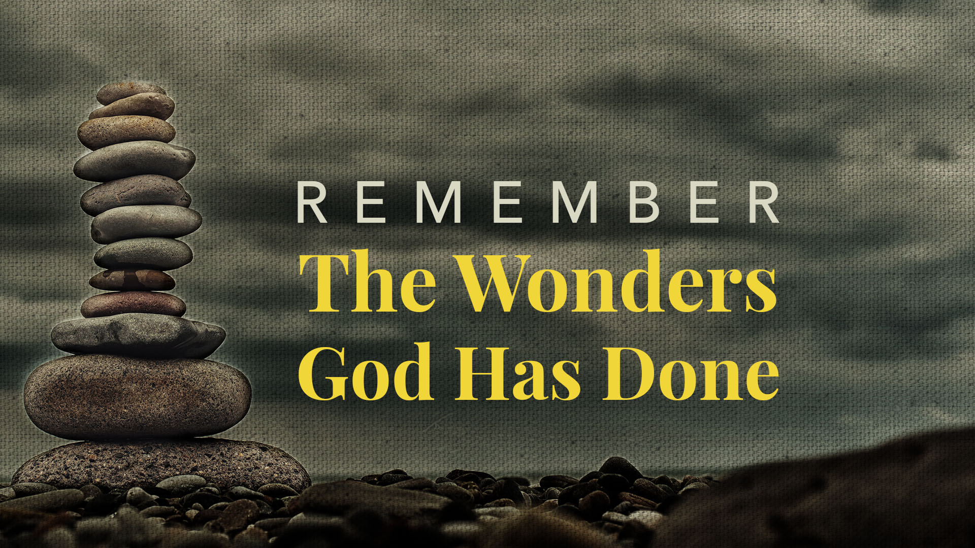 Remember the Wonders God Has Done