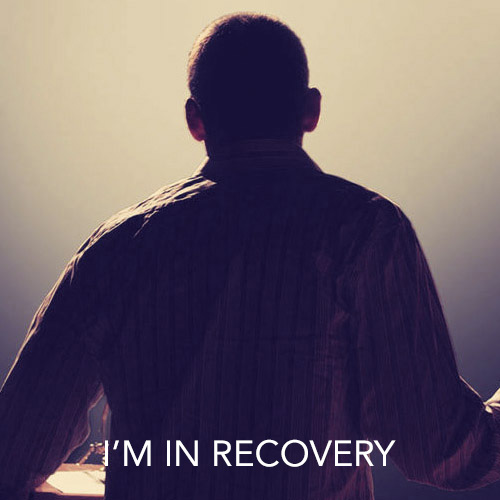 I'm in Recovery